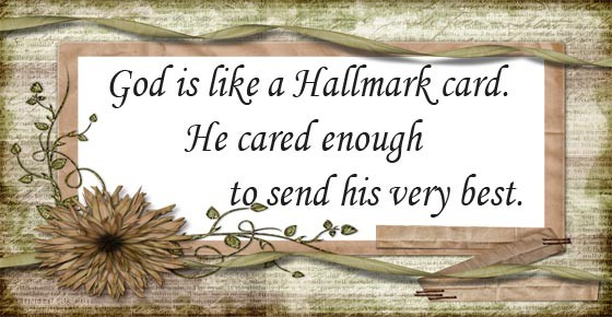 God is like a Hallmark card…